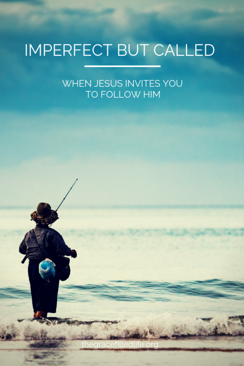 Imperfect but called: When Jesus invites you to follow Him