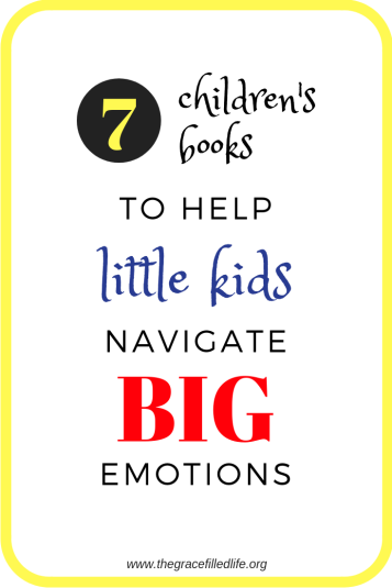 Friendship, Fear, Life and Loss: 7 Children's Books to Help Little Kids Navigate Big Emotions