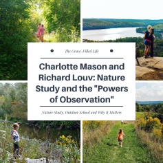 Charlotte Mason and Richard Louv: Nature Study, Observation and Their Effects