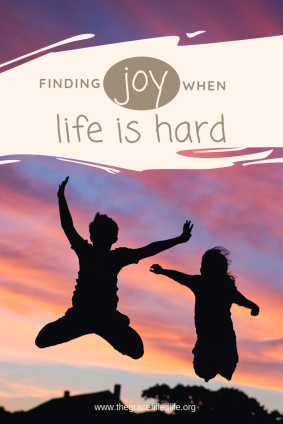 Finding joy when life is hard