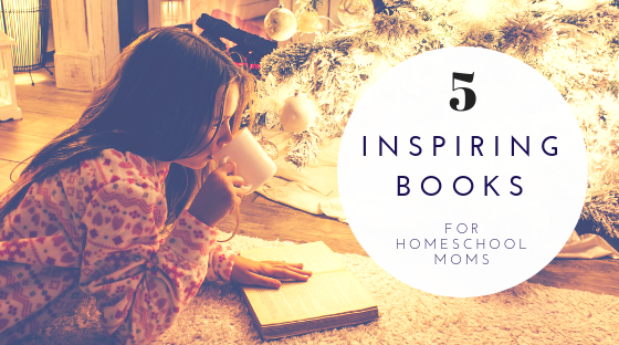 Christmas Gift Ideas: Five Inspiring Books for Homeschool Moms
