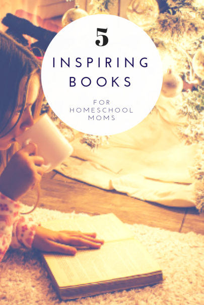 Five inspiring books for homeschool moms for Christmas.png