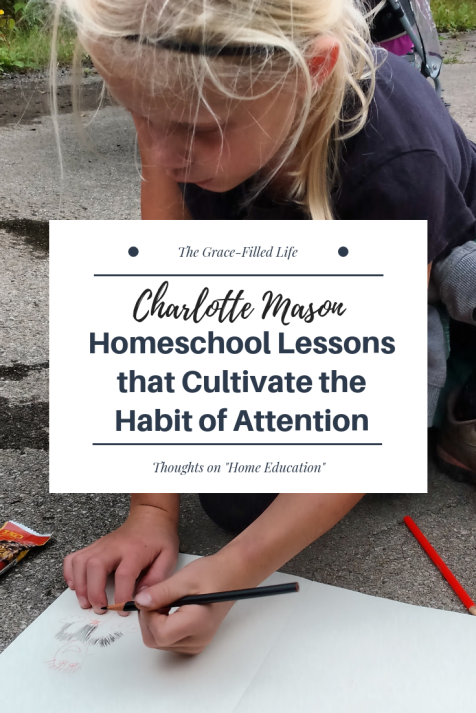 Charlotte Mason Homeschool Lessons that Cultivate the Habit of Attention