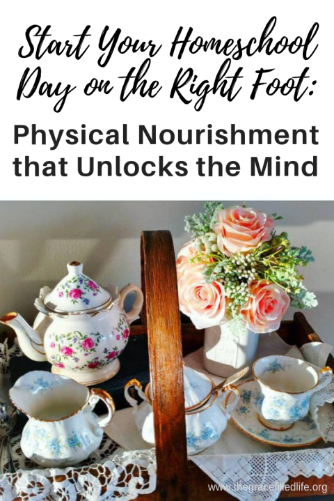 Start Your Homeschool Day on the Right Foot: Physical Nourishment that Unlocks the Mind