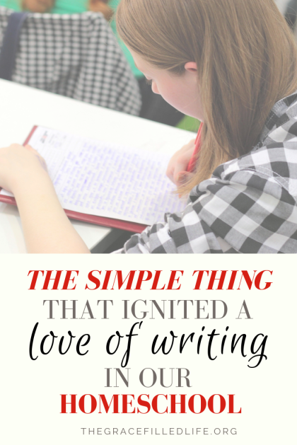 The one simple thing that ignited a love of writing in our homeschool