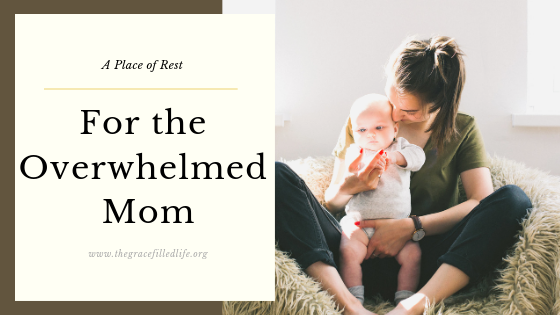 A Place of Rest for the Overwhelmed Mom